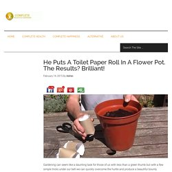 He Puts A Toilet Paper Roll In A Flower Pot. The Results? Brilliant!