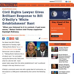 Civil Rights Lawyer Gives Brilliant Response to Bill O'Reilly's 'White Establishment' Rant