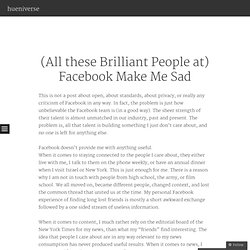 (All these Brilliant People at) Facebook Make Me Sad « hueniverse (Build 20110413222027)
