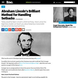 Abraham Lincoln's Brilliant Method for Handling Setbacks