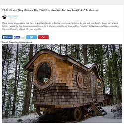 25 Brilliant Tiny Homes That Will Inspire You To Live Small. #10 Is Genius!