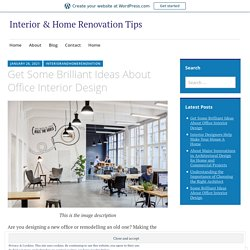Get Some Brilliant Ideas About Office Interior Design – Interior & Home Renovation Tips