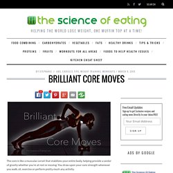 Brilliant Core Moves