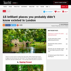 15 brilliant places you probably didn't know existed in London