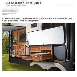 Brilliant Fifth Wheel Campers Outdoor Kitchen with Finished Wood Kitchen Cabinet and Small Kitchen Refrigerator