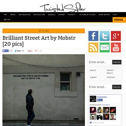 Brilliant Street Art by Mobstr [20 pics]