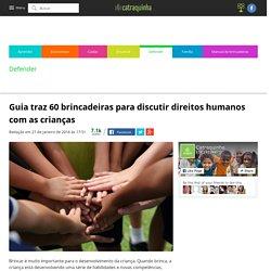 Guia traz 60 brincadeiras para discutir direitos humanos com as crianças