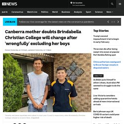 Canberra mother doubts Brindabella Christian College will change after 'wrongfully' excluding her boys