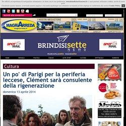 BrindisiSette News - a Lecce si sperimentano le teorie di Gilles Clement, con tre progetti su cave, giardino planetario e marine. Per il paesaggista anche un incarico del comune