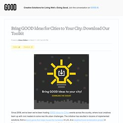 Bring GOOD Ideas for Cities to Your City: Download Our Toolkit
