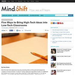 Five Ways to Bring High-Tech Ideas into Low-Tech Classrooms