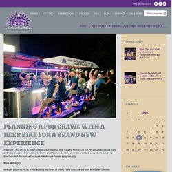 Planning a Pub Crawl with a Beer Bike for a Brand New Experience