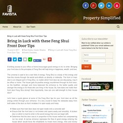 Bring in Luck with these Feng Shui Front Door Tips - Favista Real Estate Blog