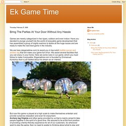 Ek Game Time: Bring The Parties At Your Door Without Any Hassle