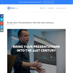Bring Your Presentations Into the 21st Century
