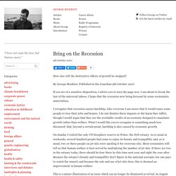 Bring on the Recession – George Monbiot