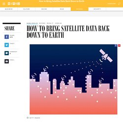 How To Bring Satellite Data Back Down To Earth
