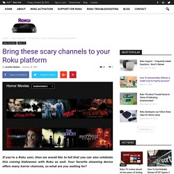 Bring these scary channels to your Roku platform