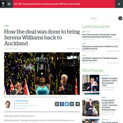 How the deal was done to bring Serena Williams back to Auckland