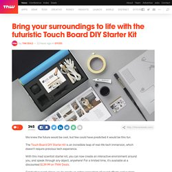 Bring your surroundings to life with Touch Board DIY Starter Kit