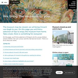 We bring the museum to you - Van Gogh Museum