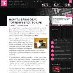 How to Bring Dead Torrents Back to Life