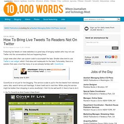 How To Bring Live Tweets To Readers Not On Twitter