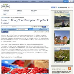 How to Bring Your European Trip Back Home