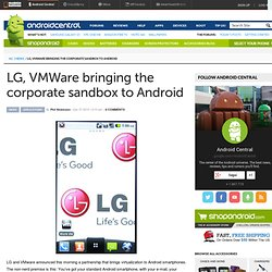 LG, VMWare bringing the corporate sandbox to Android