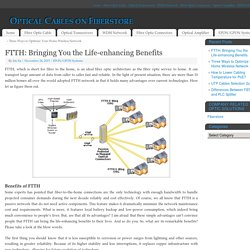 FTTH: Bringing You the Life-enhancing Benefits - Optical Cables on Fiberstore