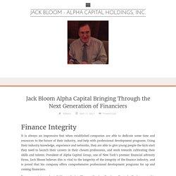 Jack Bloom Alpha Capital Bringing Through the Next Generation of Financiers
