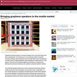 Bringing graphene speakers to the mobile market