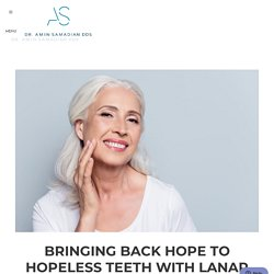 Bringing Back Hope To Hopeless Teeth With LANAP Laser Therapy