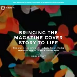 Bringing The Magazine Cover Story To Life - Immersive