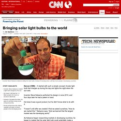 Bringing solar light bulbs to the world