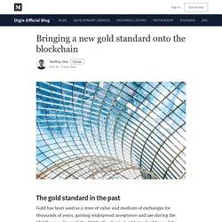 Bringing a new gold standard onto the blockchain - Digix Official Blog - Medium