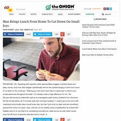 Man Brings Lunch From Home To Cut Down On Small Joys