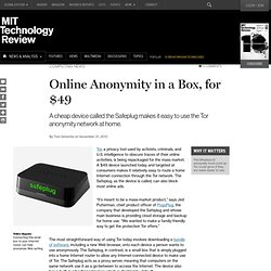 A Cheap Box Brings Hacker Anonymity Tool Tor to the Mass Market