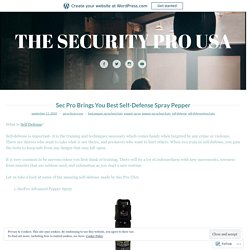 Sec Pro Brings You Best Self-Defense Spray Pepper – THE SECURITY PRO USA