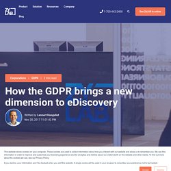 How the GDPR brings a new dimension to eDiscovery