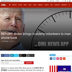Biden brings in elderly volunteers to man phone bank
