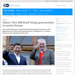 China′s ′New Silk Road′ brings great promise to eastern Europe