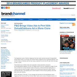 P&G Brings Video Ads to Print With Dolce&Gabbana Ad in Marie Claire