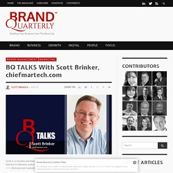 BQ TALKS With Scott Brinker, chiefmartech.com - Brand Quarterly