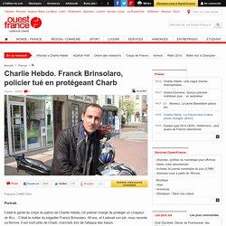 Charlie Hebdo. Franck Brinsolaro, policier tué en protégeant Charb