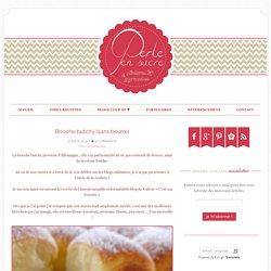 Brioche butchy (sans beurre) - Perle en sucre