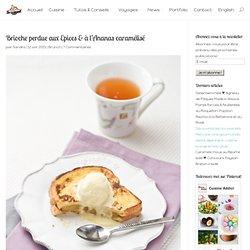 Brioche perdue aux Epices & à l'Ananas caramélisé