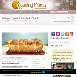 Cooking Mumu Pull apart bread, la brioche à effeuiller...