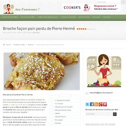 Brioche façon pain perdu de Pierre Hermé