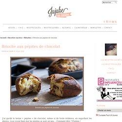 » Brioche aux pépites de chocolat » Jujube en cuisine